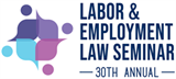 Labor & Employment Law Seminar | 30th Annual